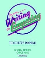 From Writing to Composing Teacher's Manual: An Introductory Composition Course for Students of English 0521379393 Book Cover
