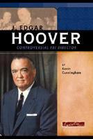 J. Edgar Hoover: Controversial Fbi Director 0756509971 Book Cover