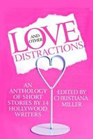 Love and Other Distractions: An Anthology by 14 Hollywood Writers 1491060263 Book Cover
