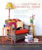 Crafting a Colorful Home: A Room-by-Room Guide to Personalizing Your Space with Color 161180129X Book Cover