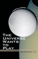 The Universe Wants to Play: The Anomalist 12 a Nonfiction Anthology 1933665149 Book Cover