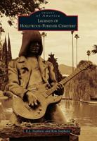 Legends of Hollywood Forever Cemetery 1467125865 Book Cover