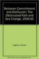 Between Commitment and Disillusion: The Obstructed Path and The Sea Change, 1930-1965. (2 vols. in one) 0819551368 Book Cover