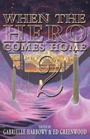 When the Hero Comes Home: Volume 2 1897492715 Book Cover