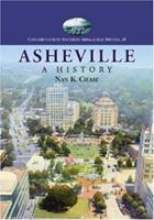 Asheville: A History (Contributions to Southern Appalachian Studies) (Contributions to Southern Appalachian Studies) 0786431768 Book Cover