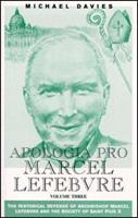 Apologia Pro Marcel Lefebvre: Volume Three 0935952195 Book Cover