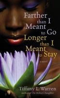 Farther Than I Meant To Go, Longer Than I Meant To Stay 0446693537 Book Cover