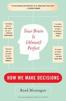 Your Brain Is (Almost) Perfect: How We Make Decisions 0452288843 Book Cover