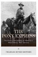The Pony Express: The History and Legacy of America's Most Famous Mail Service 149375050X Book Cover