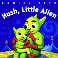 Hush, Little Alien 043917676X Book Cover
