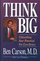 Think Big: Unleashing Your Potential for Excellence 0061043044 Book Cover