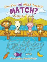 Can You Tell What Doesn't Match? Activity Book 1683270118 Book Cover