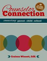 Counselor Connection: Connecting Parent-Child-School 0692202811 Book Cover