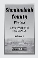 Shenandoah County Virginia: A Study of the 1860 Census With Supplemental Data 1556138520 Book Cover