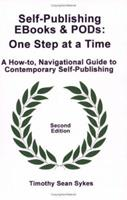 Self-Publishing eBooks and Pods: One Step at a Time - Second Edition 0977893847 Book Cover