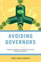 Avoiding Governors: Federalism, Democracy, and Poverty Alleviation in Brazil 0268028966 Book Cover