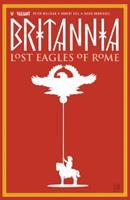 Britannia, Vol. 3: Lost Eagles of Rome 168215291X Book Cover