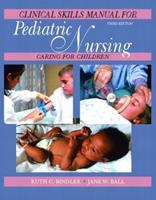 Pediatric Nursing Clinical Skills Manual, Third Edition 0130483524 Book Cover
