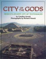 City of the Gods: Mexico's Ancient City of Teotihuacan 0395665841 Book Cover