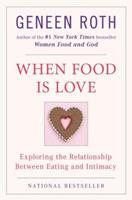 When Food Is Love: Exploring the Relationship Between Eating and Intimacy (Plume)