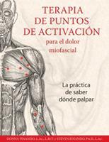 Terapia de puntos de activación para el dolor miofascial: La práctica de saber dónde palpar 162055478X Book Cover