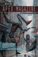 Best of Apex Magazine: Volume 1 1937009378 Book Cover