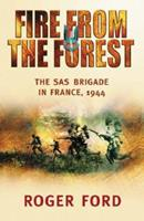 Fire from the Forest: The SAS Brigade in France, 1944 (Cassell Military Paperbacks) 0304363359 Book Cover