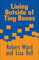 Living Outside of Tiny Boxes 1448962242 Book Cover