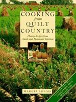 Cooking from Quilt Country : Hearty Recipes from Amish and Mennonite Kitchens Book Cover