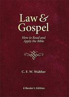 Law & Gospel: How to Read and Apply the Bible: A Reader's Edition 0570082757 Book Cover