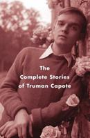 The Complete Stories of Truman Capote 140009691X Book Cover