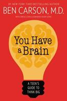 You Have a Brain: A Teen's Guide to T.H.I.N.K. B.I.G. 0310745993 Book Cover