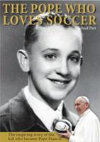 The Pope Who Loves Soccer 1938591127 Book Cover