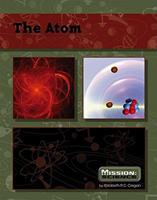 The Atom (Mission: Science) 0756539536 Book Cover