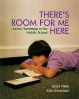 There's Room for Me Here: Literacy Workshop in the Middle School 1571100423 Book Cover