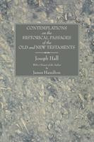 Contemplations on the Historical Passages of the Old and New Testaments 1597522015 Book Cover