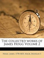 The Collected Works of James Hogg Volume 2 117220473X Book Cover