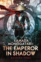 Yamada Monogatari: The Emperor in Shadow 1607014734 Book Cover