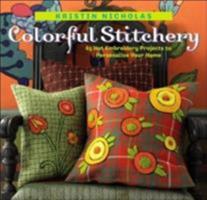 Colorful Stitchery: 65 Embroidery Projects to Personalize Your Home 1580176119 Book Cover