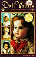Doll Values: Antique to Modern 1574321048 Book Cover