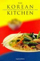 The Korean Kitchen: Classic Recipes from the Land of the Morning Calm 0811822338 Book Cover