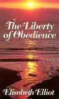 The Liberty of Obedience 0892833580 Book Cover