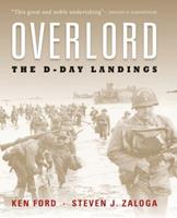 Overlord: The Illustrated History of the D-Day Landings 1849084785 Book Cover