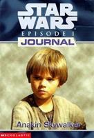Anakin Skywalker (Star Wars Episode I: Journal Series) 0590520938 Book Cover