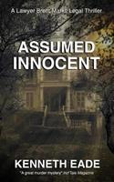 Assumed Innocent: A Lawyer Brent Marks Legal Thriller 1546740732 Book Cover