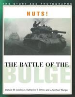 Nuts! the Battle of the Bulge: The Story and Photographs (World War II Commemorative Series) 0028810694 Book Cover