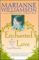 Enchanted Love: The Mystical Power Of Intimate Relationships 0684870258 Book Cover