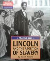 American War Library - The Civil War: Lincoln and the Abolition of Slavery (American War Library) 156006580X Book Cover