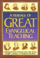 Heritage of Great Evangelical Teaching: The best of classic theological and devotional writings from some of history's greatest evangelical leaders 0785211616 Book Cover
