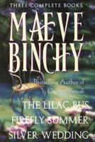 Maeve Binchy: Three Complete Books: The Lilac Bus; Firefly Summer; Silver Wedding 0517148641 Book Cover